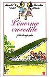 L'Énorme crocodile - Gallimard-Jeunesse - 11/04/2000