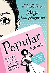 Popular, a Memoir - How a geek in pearls discovered the secret to confidence.