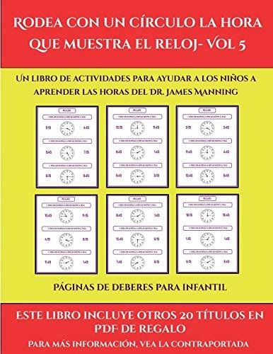 Páginas de deberes para infantil (Rodea con un círculo la hora que muestra el reloj- Vol 5): Este libro contiene 30 fichas con actividades a todo color para niños de 6 a 7 años (48)