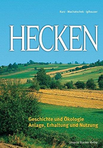 Hecken: Geschichte und Ökologie;...