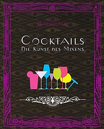 Der Barkeeper: Cocktails