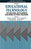 Educational Technology: Its Creation, Development and Cross-Cultural Transfer, Vol. 4 (Bilingual Guides Series)