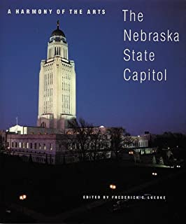 A Harmony of the Arts: The Nebraska State Capitol (Great Plains Photography)