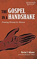 The Gospel in a Handshake (Worship and Witness)