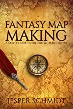 Fantasy Map Making: A step-by-step guide for worldbuilders (Writer Resources) (Volume 2)