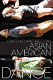 Contemporary Directions in Asian American Dance (Studies in Dance History)