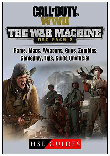 Call of Duty WW2 War Machine Game, Maps, Weapons, Guns, Zombies, Gameplay, Tips, Guide Unofficial