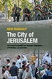The City of Jerusalem: The Israeli Occupation and Municipal Subjugation of Palestinian Jerusalemites