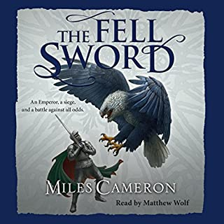 The Fell Sword                   By:                                                                                                                                 Miles Cameron                               Narrated by:                                                                                                                                 Matthew Wolf                      Length: 28 hrs and 42 mins     263 ratings     Overall 4.6