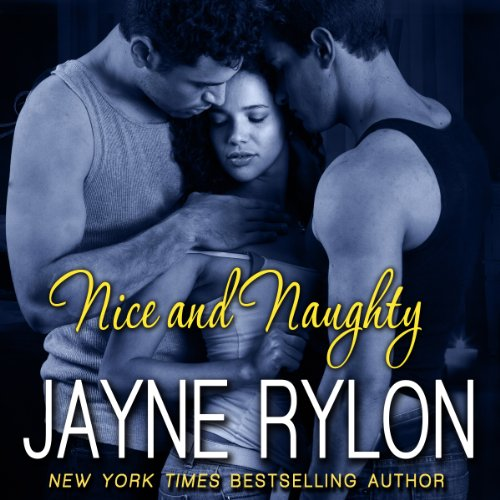 Nice and Naughty Audiobook By Jayne Rylon cover art