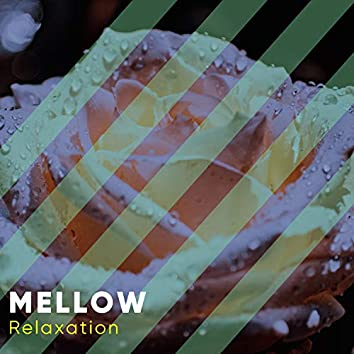 # Mellow Relaxation