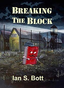 Breaking the Block by [Ian Bott]