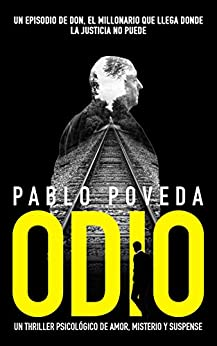 Book's Cover of Odio: un episodio de Don, el millonario que llega donde la justicia no puede: Un thriller psicológico (Serie Don nº 0) Versión Kindle