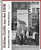 Schöne Grüße aus der DDR: Fotografien 1975-1989