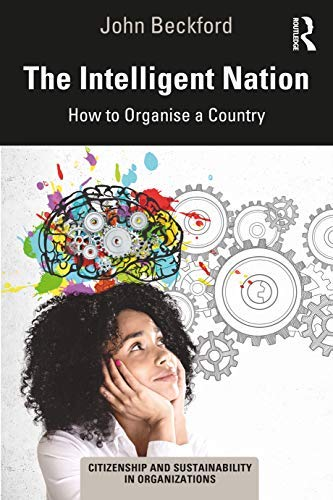 The Intelligent Nation: How to Organise a Country (Citizenship and Sustainability in Organizations) (English Edition)
