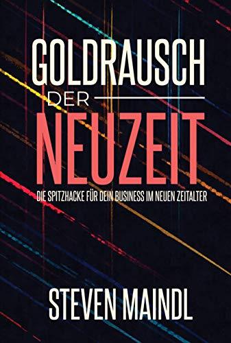 Goldrausch der Neuzeit: Die Spitzhacke für dein Business im neuen Zeitalter