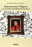 Buenaventura Íñiguez. El Músico Navarro De Sevilla
