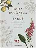 Guia botànica per al teu jardí: L'art i la ciència de la jardineria per a tots els públics: 1...