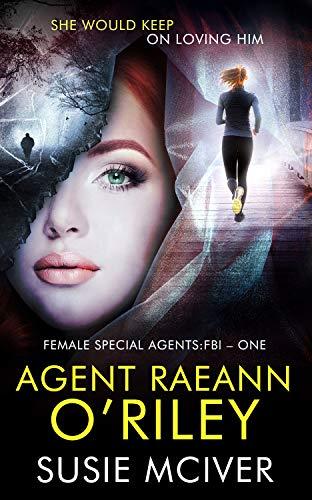 AGENT RAEANN O'RILEY (FEMALE SPECIAL AGENTS:FBI Book 1) (English Edition)