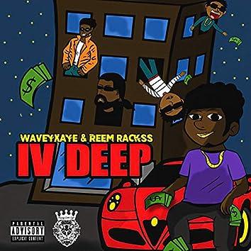 IV Deep (feat. Waveyxaye)