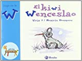 El kiwi Wenceslao: Juega con la w (Castellano - A Partir De 3 Años - Libros Didácticos - El Zoo De Las Letras)