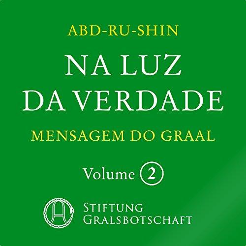 Na Luz da Verdade: Mensagem do Graal 2 audiobook cover art