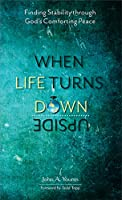 When Life Turns Upside Down: Finding Stability Through God's Comforting Peace