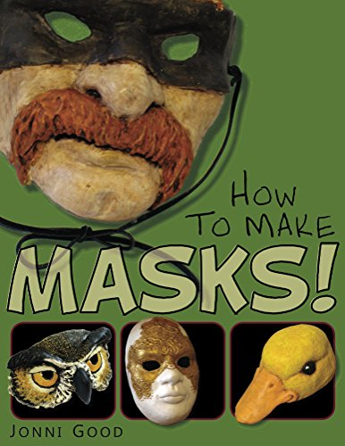 How to Make Masks: Easy New Way to Make a Mask for Masquerade, Halloween and Dress-Up Fun, With Just Two Layers of Fast-Setting Paper Mache (English Edition)