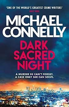 Dark Sacred Night: A Ballard and Bosch Thriller (Harry Bosch Series Book 21) (English Edition) par [Michael Connelly]