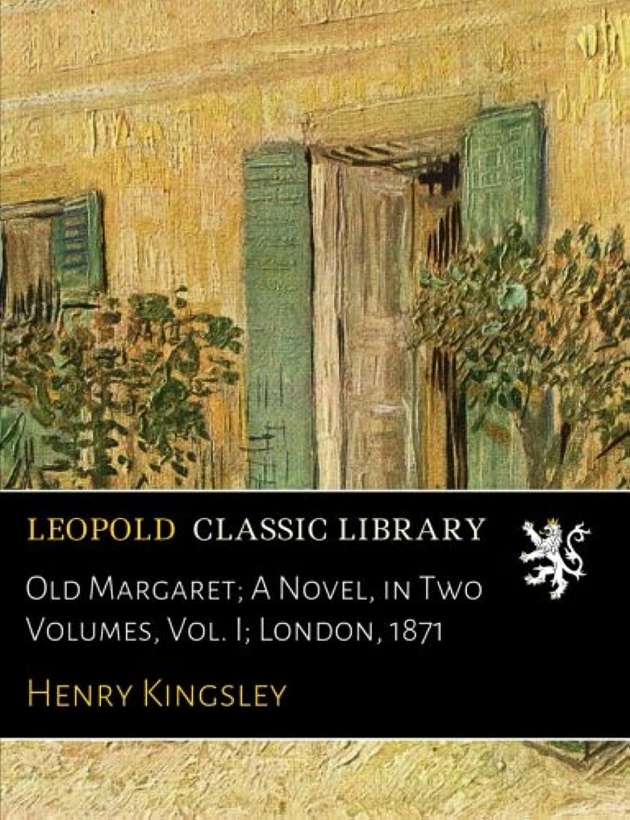 あえぎ女優炭素Old Margaret; A Novel, in Two Volumes, Vol. I; London, 1871