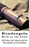 Handangeln - Back to the roots: Die Kunst, das Angeln auf das Wesentliche zu beschränken