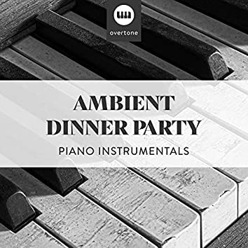 Ambient Dinner Party Piano Instrumentals