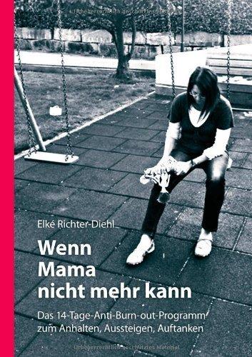 Wenn Mama nicht mehr kann (German Edition) by Elké Richter-Diehl(2012-07-26)