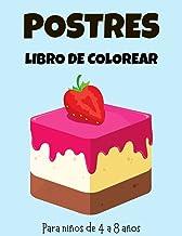 Postres Libro de colorear: Páginas para colorear de Postres para niños, libros para colorear perfectos y bonitos de Postre...