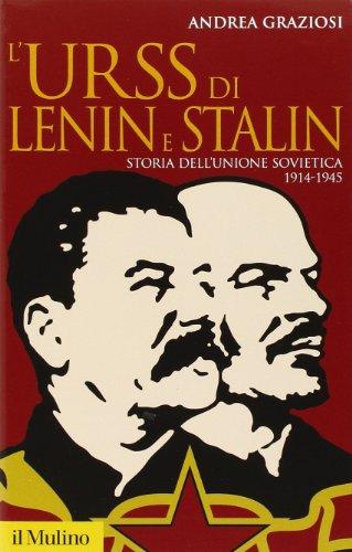 L'Urss di Lenin e Stalin. Storia dell'Unione Sovietica. 1914-1945