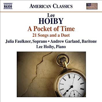 HOIBY, L.: Pocket of Time (A) - 21 Songs and a Duet (J. Faulkner, A. Garland, L. Hoiby)