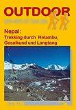 Nepal: Trekking durch Helambu, Gosainkund und Langtang: Der Weg ist das Ziel. Outdoor-Handbuch