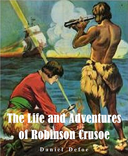 Robinson Crusoe (ILLUSTRATED) (English Edition)