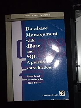 Database Management With dBASE and SQL: A Practical Introduction (Chapman & Hall Computing Series)