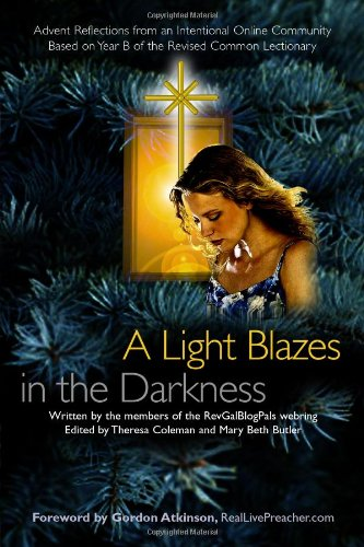 A Light Blazes in the Darkness: Advent Devotionals from an Intentional Online Community