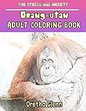 ORANG-UTAN Adult coloring Orang-utan for stress and anxiety: ORANG-UTAN sketch coloring Orang-utan Creativity and Mindfulness
