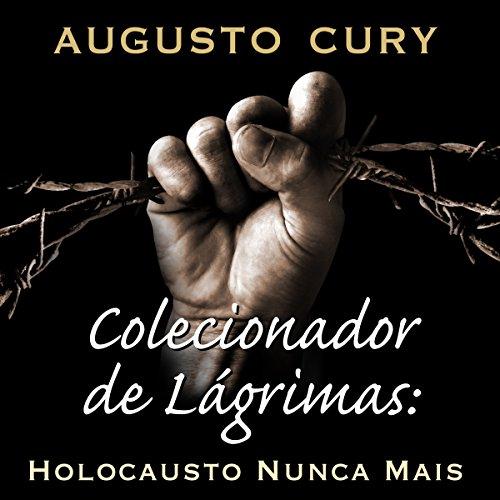 Colecionador de Lagrimas: Holocausto Nunca Mais audiobook cover art
