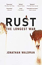 Rust: The Longest War (by Jonathan Waldman)
