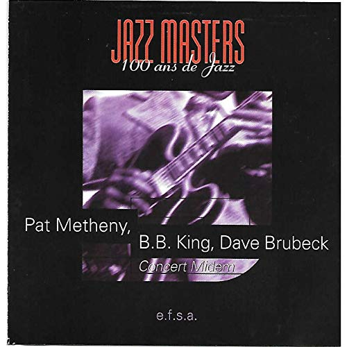 Jazz Masters - Concert Midem - e.f.s.a. collection (Pat Metheny, B.B. King, Dave Brubeck)