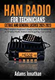 Ham Radio for Technicians, Extras and General License 2021-2023: The Complete Beginner's Study Guide for Establishing an Amateur Radio Station and Acquiring Your License