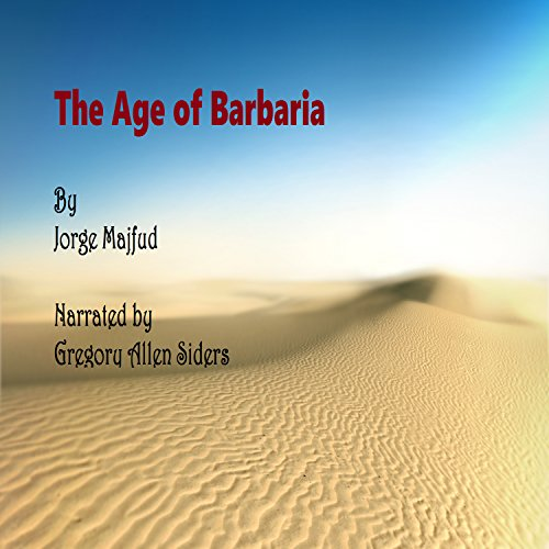 The Age of Barbaria audiobook cover art