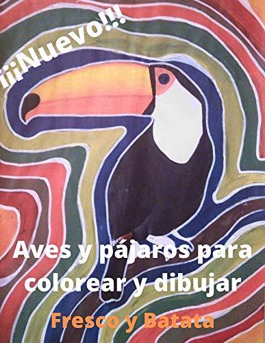 Aves y pájaros para colorear y dibujar (Spanish Edition)
