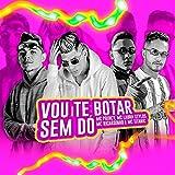 Vou Te Botar Sem Dó (feat. MC Titanic) (Brega Funk) [Explicit]