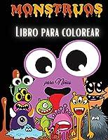 Monstruos Libro para Colorear para Niños: Libro para Colorear de Monstruos para Niños - Para niños pequeños, preescolares, niños y niñas de 2 a 4 años - de 4 a 8 años - de 8 a 12 años