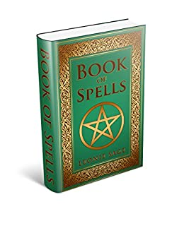 Wicca Book of Spells: A Spellbook for Beginners to Advanced Wiccans, Witches and other Practitioners of Magic (Wicca Books, Wicca Spells 1) (English Edition) eBook: Sage, Leonie: Amazon.es: Tienda Kindle